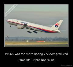 MH370 was the 404th Boeing 777 ever produced - Error 404 - Plane Not Found