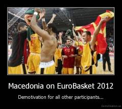 Macedonia on EuroBasket 2012 - Demotivation for all other participants...