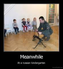 Meanwhile - At a russian kindergarten
