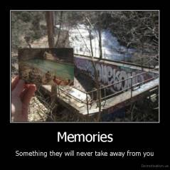 Memories - Something they will never take away from you
