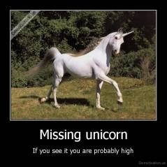 Missing unicorn - If you see it you are probably high