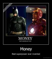 Money - Best superpower ever invented