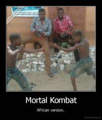Mortal Kombat - African version.