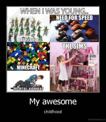 My awesome - childhood