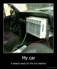My car - is always ready for the hot weather