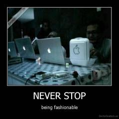 NEVER STOP - being fashionable