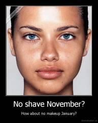 No shave November? - How about no makeup January?