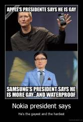 Nokia president says - He's the gayest and the hardest