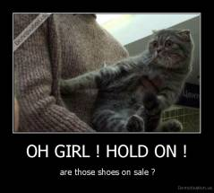OH GIRL ! HOLD ON ! -  are those shoes on sale ?