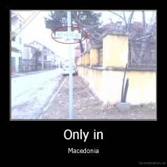 Only in - Macedonia