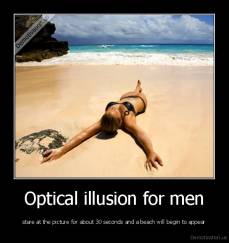 Optical illusion for men - stare at the picture for about 30 seconds and a beach will begin to appear