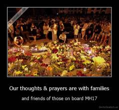 Our thoughts & prayers are with families - and friends of those on board MH17