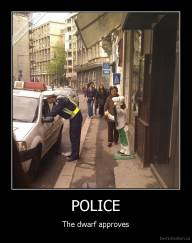 POLICE - The dwarf approves