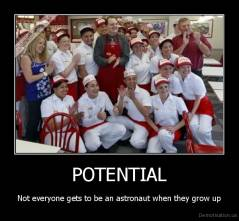 POTENTIAL - Not everyone gets to be an astronaut when they grow up