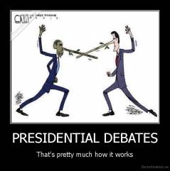 PRESIDENTIAL DEBATES - That's pretty much how it works
