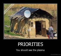 PRIORITIES - You should see the plasma