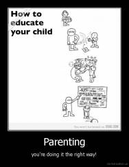 Parenting - you're doing it the right way!