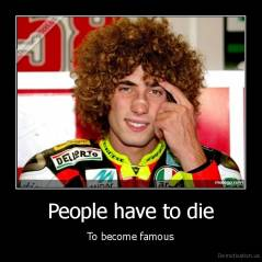 People have to die - To become famous
