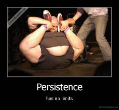 Persistence - has no limits