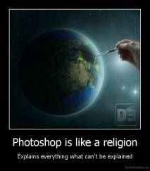 Photoshop is like a religion - Explains everything what can't be explained