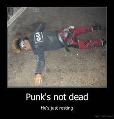 Punk's not dead - He's just resting