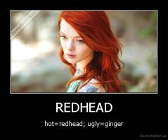 REDHEAD - hot=redhead; ugly=ginger