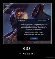 RIOT - WTF is this shit?