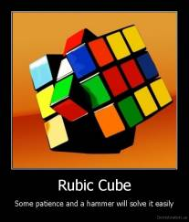 Rubic Cube - Some patience and a hammer will solve it easily