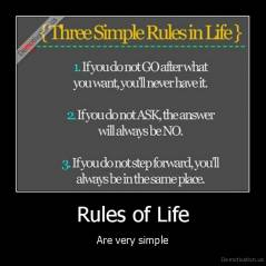 Rules of Life - Are very simple