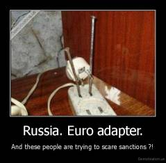 Russia. Euro adapter. - And these people are trying to scare sanctions ?!