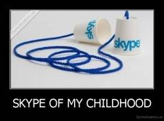 SKYPE OF MY CHILDHOOD -