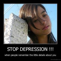 STOP DEPRESSION !!! - when people remember the little details about you
