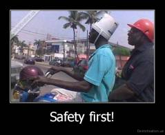 Safety first! -