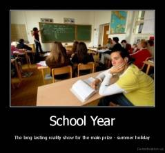 School Year - The long lasting reality show for the main prize - summer holiday