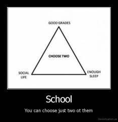 School - You can choose just two ot them