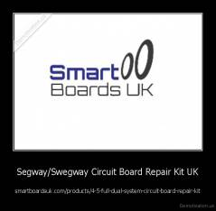 Segway/Swegway Circuit Board Repair Kit UK - smartboardsuk.com/products/4-5-full-dual-system-circuit-board-repair-kit