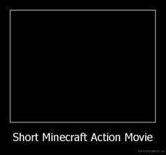 Short Minecraft Action Movie -
