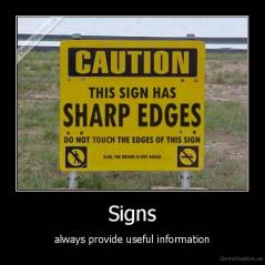Signs - always provide useful information