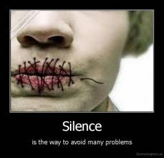 Silence - is the way to avoid many problems