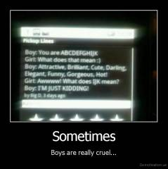 Sometimes - Boys are really cruel...