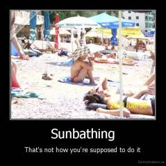 Sunbathing - That's not how you're supposed to do it