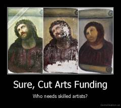 Sure, Cut Arts Funding - Who needs skilled artists?
