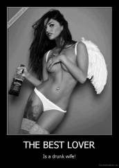 THE BEST LOVER - Is a drunk wife!