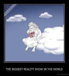 THE BIGGEST REALITY SHOW IN THE WORLD -