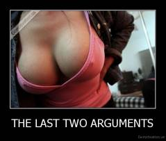 THE LAST TWO ARGUMENTS -