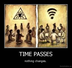 TIME PASSES - nothing changes.