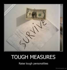 TOUGH MEASURES - Raise tough personalities