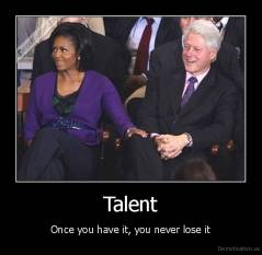 Talent - Once you have it, you never lose it