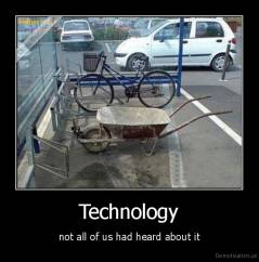Technology - not all of us had heard about it
