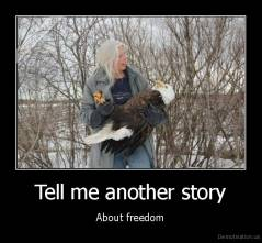Tell me another story - About freedom